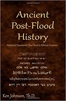 Ancient Post-Flood History by Dr. Ken Johnson