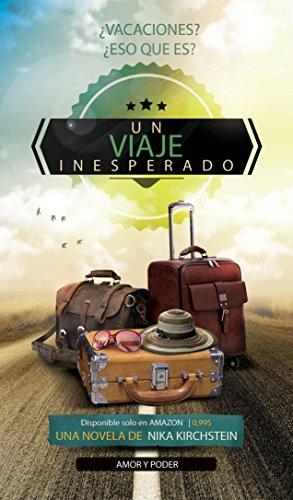 Un viaje inesperado  (Novela Romantica): Amor y Poder
