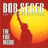 The Fire Inside (Bob Seger)