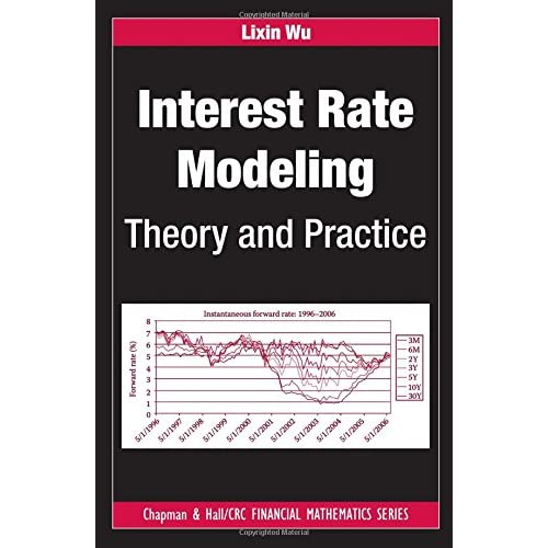 Interest Rate Modeling: Theory and Practice Wu, Lixin (Author)