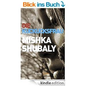 Mishka Shubaly - Die Kuckucksfrau