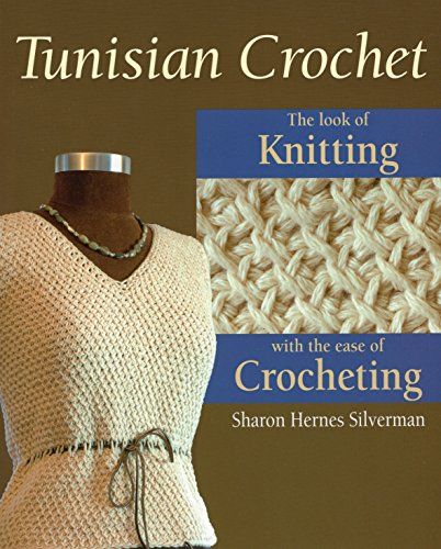 Tunisian Crochet: The Look of Knitting with the Ease of Crocheting