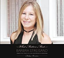 What Matters Most: Barbra Streisand Sings the Lyrics of Alan and Marilyn Bergman