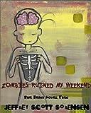 Zombies Ruined My Weekend