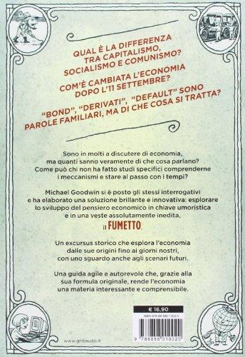 Economix Per Comprendere Origini Storia E Principi Della Nostra Pazza Economia
