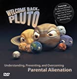 Welcome Back Pluto: Understanding, Preventing, and Overcoming Parental Alienation