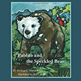 Pablito and the Speckled Bear