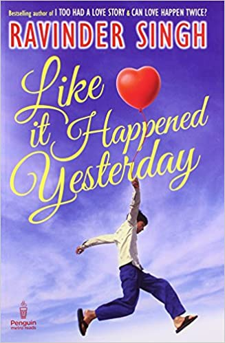 Ravinder Singh Books List : Life it Happened Yesterday