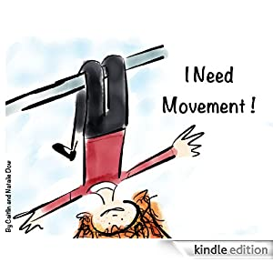 I Need Movement! by Caitlin and Natalie Down