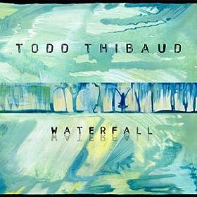 Waterfall, Todd Thibaud