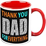 Fathers Day Gift - HomeSoGood Thank You Dad For Everything White Ceramic Coffee Mug - 325 Ml