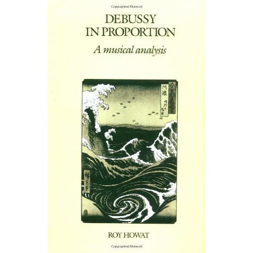 Debussey in Proportion: A Musical Analysis Roy Howat