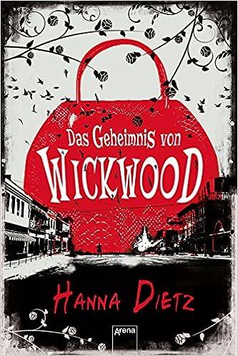 Das Geheimnis von Wickwood (Hanna Dietz)