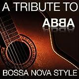 A Tritbute to ABBA - Bossa Nova Style