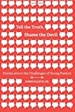 Tell the Truth, Shame the Devil: Stories about the Challenges of Young Pastors