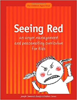Seeing Red: An Anger Management and Peacemaking Curriculum