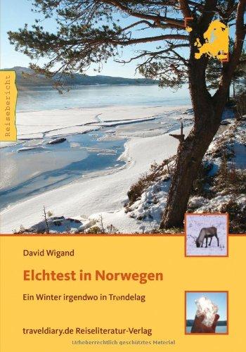 Elchtest in Norwegen: Ein Winter irgendwo in Trondelag