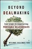 Beyond Dealmaking: Five Steps to Negotiating Profitable Relationships