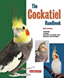 The Cockatiel Handbook (Barron's Pet Handbooks)