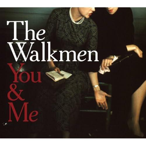 The Walkmen -- You & Me