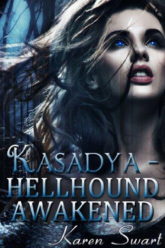 Book: Kasadya (Hellhound Awakened) by Karen Swart
