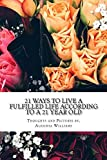 21 Ways to Live a Fulfilled Life According to a 21 Year Old