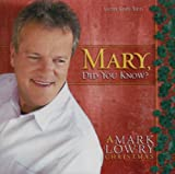 Mary Did You Know? (Mark Lowry)