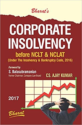 CORPORATE INSOLVENCY before NCLT & NCLAT (Practice & Procedure) by CS Ajay Kumar