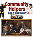 Community Helpers Then and Now (From Olden Days to Modern Ways in Your Community)