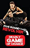Five Round Revolver - Best Card Game By Rebel City Games -52 Card Russian Roulette Party Game -From 2 to 8 Adults, Teens, Kids, Families, Couples & Groups - Ultimate Drink or Strip, Fun & Simple Game
