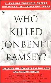 Who Killed Jonbenet Ramsey? (Onyx True Crime): Charles