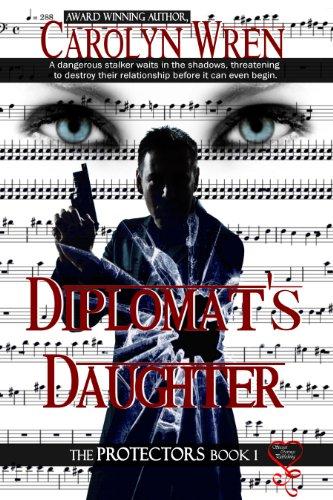 Book: Diplomat's Daughter (The Protectors Series) by Carolyn Wren