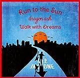 Run to the Sun / Walk with Dreams(DVD付き) [Single, CD+DVD, Maxi] / Dragon Ash (CD - 2012)