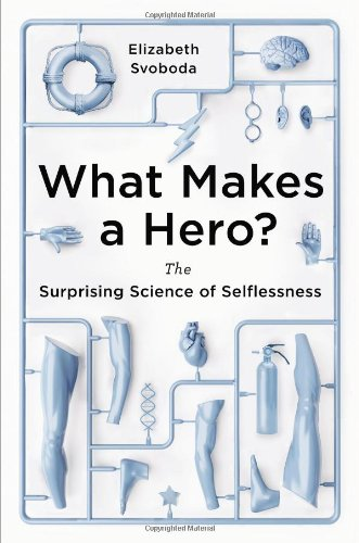 Learn more about the book, What Makes a Hero? The Surprising Science of Selflessness