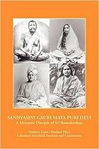 Sannyasini Gauri Mata Puri Devi : Disciple of Sri Ramakrishna