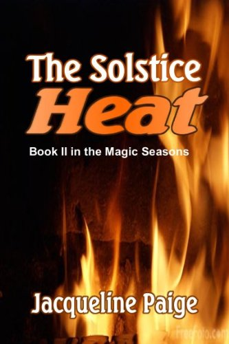 Book: The Solstice Heat (Magic Seasons Series) by Jacqueline Paige