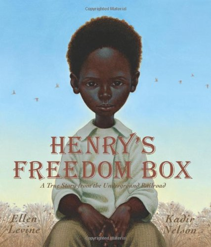Henry's Freedom Box: A True Story from the Underground Railroad, 2008 Caldecott Honor Book