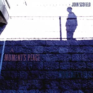 John Scofield - A Moments Peace