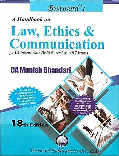 Munish Bhandari's Handbook on Law, Ethics & Communications for CA Inter IPCC November 2017 Exam by Bestword Publication