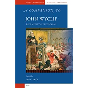 A Companion to John Wyclif I.C., Ian Christopher Levy, Levy