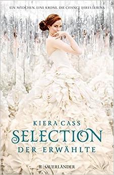 Selection - Der Erwählte (Kiera Cass)