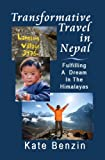 Transformative Travel in Nepal: Fulfilling a Dream in the Himalayas