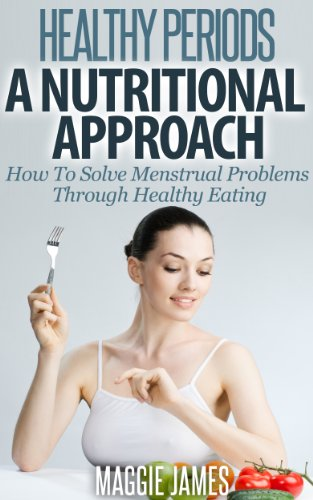 Book: Healthy Periods - A Nutritional Approach - How To Solve Menstrual Problems Through Healthy Eating by Maggie James