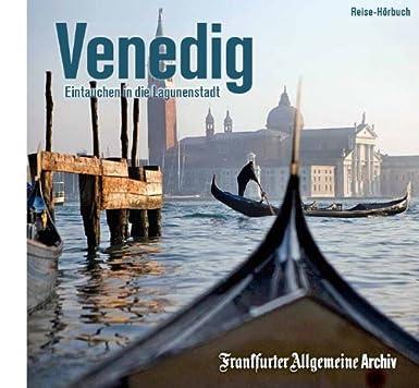 Venedig: Eintauchen in die Lagunenstadt