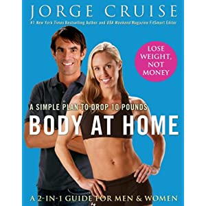 Body at Home: A Simple Plan to Drop 10 Pounds [Hardcover]