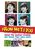 From Me to You: Songs the Beatles Covered and Covers of the Fab Four's Songs