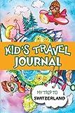 Children Travel Journal: My Trip to Switzerland