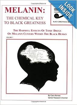 Melanin: The Chemical Key To Black Greatness (Black