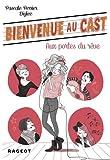 Bienvenue au Cast : Aux portes du rêve (tome 1) par Pascale Perrier
