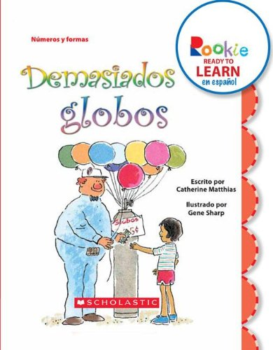 Demasiados Globos (Too Many Balloons) (Rookie Ready to Learn Espaol) (Spanish Edition)